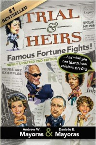 Trial & Heirs:  Famous Fortune Fights!