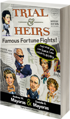 Trial and Heirs: Famous Fortune Fights